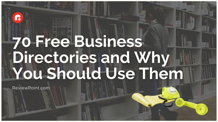 70 Free Business Directories and Why You Should Use Them }}