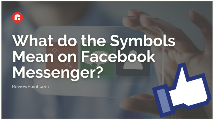 What do the Symbols Mean on Facebook Messenger?